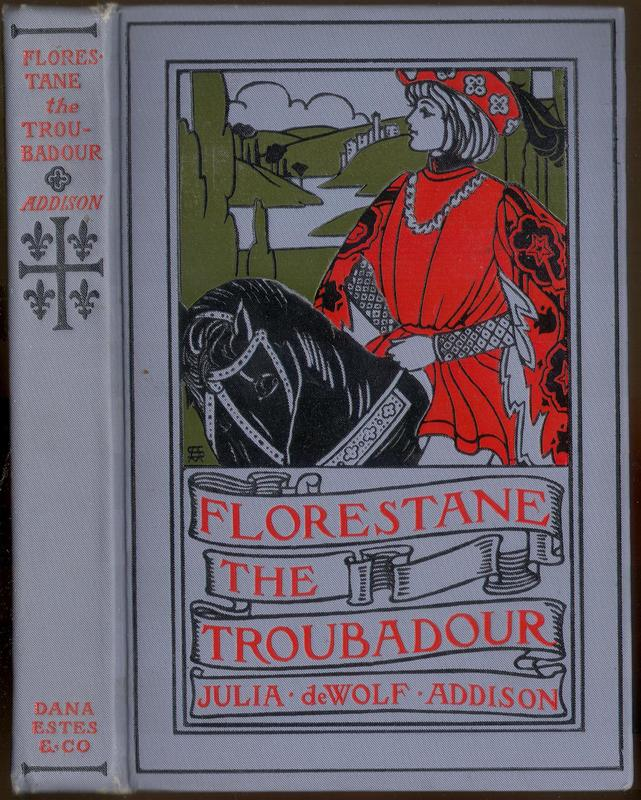 Go to Florestane the Troubadour: A Medieval Romance of Southern France item page