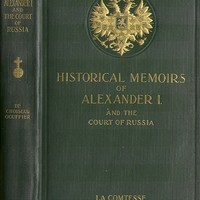 Historical Memoirs of Alexander I and the Court of Russia