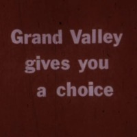 Go to Grand Valley Gives You a Choice, circa 1975 item page